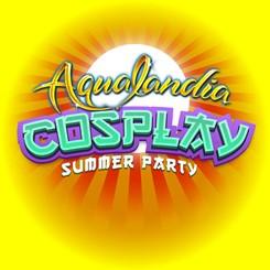AQUALANDIA COSPLAY SUMMER PARTY